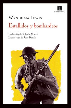 Estallidos y bombardeos, de Wyndham Lewis, editorial Impedimenta.