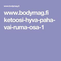 www.bodymag.fi ketoosi-hyva-paha-vai-ruma-osa-1