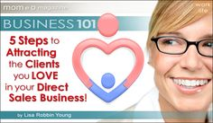 Business 101: 5 Steps To Attracting the Clients You LOVE in Your Direct Sales Business