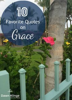 10 favorite quotes on Grace- Grace. Unmerited favor from God, all because of Jesus Christ. It's a word I love to think about.