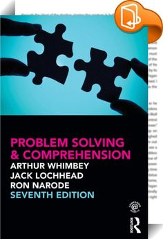 Problem Solving & Comprehension    :  This popular book shows students how to increase their power to analyze problems and comprehend what they read using the Think Aloud Pair Problem Solving [TAPPS] method. First it outlines and illustrates the method that good problem solvers use in attacking complex ideas. Then it provides practice in applying this method to a variety of comprehension and reasoning questions, presented in easy-to-follow steps. As students work through the book they ...