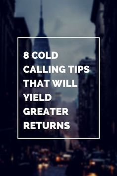 8 Cold Calling Tips That Will Yield Greater Returns. Cold Calling Tips, Cold Calling Scripts, Business Sales, Business Marketing, Business Tips, Business Coaching, Life Insurance Agent, Insurance Quotes, Health Insurance