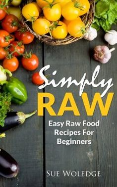 21 awesome raw food recipes for beginners to try raw food diet simply raw easy raw food recipes for beginners forumfinder Image collections