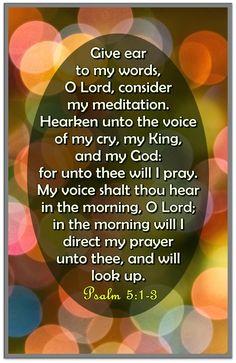 Pin on Psalms Verses Psalms Verses, Uplifting Bible Verses, Psalm 5, I Pray, My Prayer, My King, Crying, Encouragement, Prayers