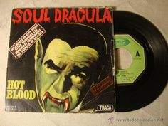 DISCO SINGLE ORIGINAL VINILO SOUL DRACULA - HOT BLOOD 1977