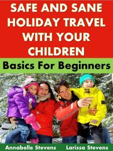 Safe and Sane Holiday Travel With Your Children - Eternal Spiral Books