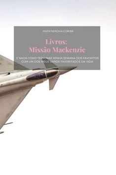 """E nada como terminar minha semana dos favoritos, com um dos meus livros favoritados da vida! Já leu """"Missão Mackenzie""""? Movies, Movie Posters, Im Done, Books, Life, Films, Film Poster, Cinema, Movie"""