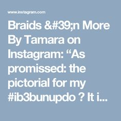 "Braids 'n More By Tamara on Instagram: ""As promissed: the pictorial for my #ib3bunupdo 😊 It is my first, so please be gently 🙈 1. Make 3 ponytails above eachother. The top one…"""