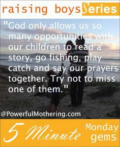 Join us every Monday for the series titled Raising Boys!