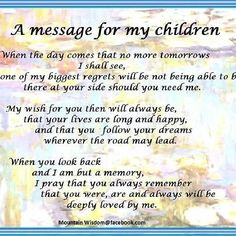 This message says what so many of us as parents feel... It is an amazing gift to bring children into this world, one that is truly only understood when it happens to you. We love them, care for them, guide them and they never leave our hearts....and we wish only the best for them when they find their wings...