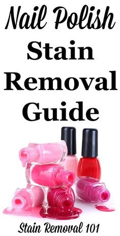 Nail polish stain removal guide for clothing, upholstery, carpet, and more {on Stain Removal 101}