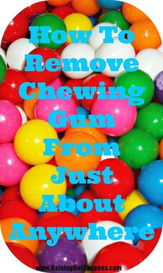 How To Remove Chewing Gum From Just About Anywhere...I just wish I'd had this when my little girl ended up with it in her hair...