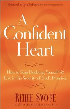 Confident Heart  A: http://www.amazon.com/Confident-Heart-A-ebook/dp/B0055PLK2C/?tag=extmon-20