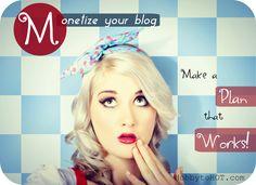 Monetize Your Blog: Make a Plan that Works #blogging #blogmonetization