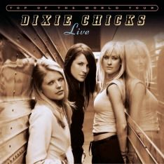 Top of the World Tour, Dixie Chicks