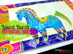 Laurel Burch Mythical Horses- Lines, Shapes Pattern and Abstraction Watercolor Resist Painting