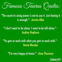 Famous Taurus quotes