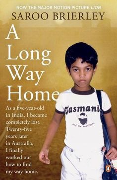 READ BIO 306.87 BRI Saroo was lost in India at age of 5. He didn't know his name or where he was from, he survived on the streets of Kolkata, before being taken into an orphanage & adopted by Australians.   He was happy in his new family, but Saroo always wondered about his origins. He spent hours staring at a map of India on his bedroom wall. Eventually, Google Earth led him to pore over images of India for landmarks he recognised. After years of searching, he found what he was looking for.
