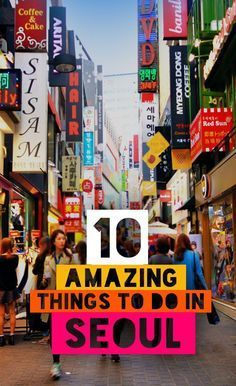 10 Amazing Things To Do In Seoul,  South Korea | Seoul is one of the most lively, cultural and magnificent cities in Asia. Check out this list of our favorite 10 things to do in Seoul that'll help you get the best out of this city! - via /Just1WayTicket/ #travel #guide
