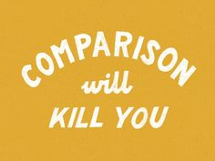 Never compare yourself to others. Focus on being the best 'you' you can be.