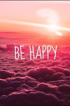 Be Happy! Then everything will be OK. Just Believe That!✨
