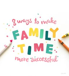 8 simple ways to make your family's together time more successful.