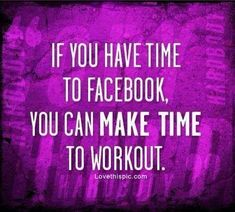 You Can Make Time To Workout Pictures, Photos, and Images for Facebook, Tumblr, Pinterest, and Twitter