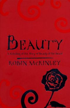 Beauty by Robin McKinley - rewrite of classic tale Beauty and the Beast