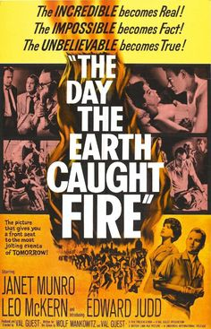 """""""The Day the Earth Caught Fire"""" (1961) won Val Guest and Wolf Mankowitz a BAFTA Award for Best Screenplay. Watch this film if you get the chance. Great dialogue & acting performances. http://scififilmfiesta.blogspot.com.au/2016/06/a-tribute-to-val-guest.html"""