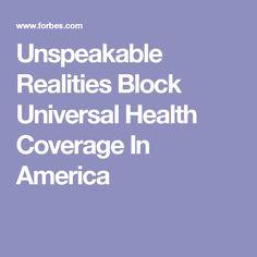 Unspeakable Realities Block Universal Health Coverage In America