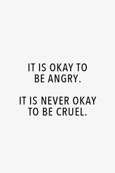 Watch your words. Be careful with your actions.Even when you're angry or hurt, that's ok. Just speak truth, even in anger. Anger is never an excuse to be cruel. Motivacional Quotes, Life Quotes Love, Quotable Quotes, Words Quotes, Quotes To Live By, Qoutes, Anger Quotes, Quotes Positive, Quotes About Anger
