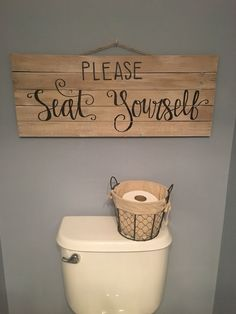 Please seat yourself sign, powder room decor, bathroom sign, hand lettering sign by PineappleSouth on Etsy https://www.etsy.com/listing/492073432/please-seat-yourself-sign-powder-room. could also be a pallet diy.