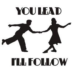 You Lead, I'll Follow   SHIRT