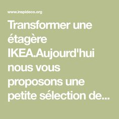 Transformer une étagère IKEA.Aujourd'hui nous vous proposons une petite sélection de 20 exemples d'îlots de cuisine réaliser à partir d'une simple étagère..