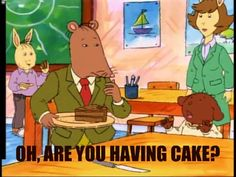 """From """"Arthur"""" ~ Oh, Mr. Ratburn and your cake obsession..."""
