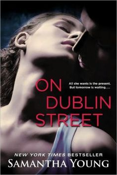 Samantha Young: On Dublin Street  (note: half done)