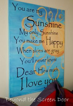 You Are My Sunshine Art Canvas.  This is the nicest version of this song I've seen.  Colours and the font are great (no info on the font).