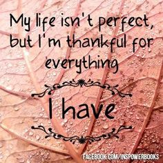I am thankful for all I have!