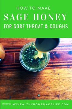 How to Make Medicinal Sage Honey for Sore Throat Coughs Herbal Remedies Home Remedies Herbs DIY Medicine Honey For Sore Throat, Sore Throat And Cough, Holistic Remedies, Herbal Remedies, Home Remedies, Cough Remedies, Bloating Remedies, Natural Cold Remedies, Salvia