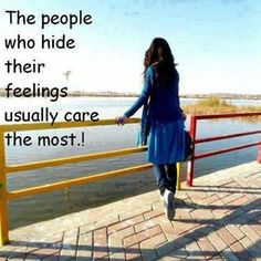 Hiding feelings - so we are given to understand that it is expressing those feelings which is difficult . . .!??