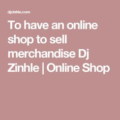 To have an online shop to sell merchandise Dj Zinhle Shops, Press Kit, Brand Board, Online Shopping, Champagne, Dj, Branding, Things To Sell, Tents