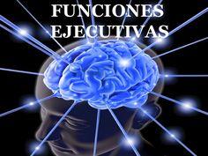 Para entender qué son y cuáles son, las Funciones Ejecutivas - Atendiendo Necesidades