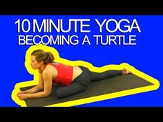 How To Become a Turtle With Yoga in 15 minutes - YouTube
