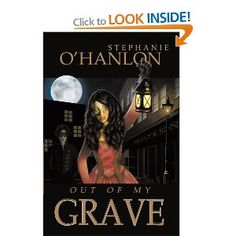 My debut novel Out of My Grave! Historical/paranormal/Gothic romance