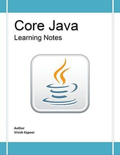 Core Java Learning Notes by Vinish Kapoor, http://www.amazon.com/dp/B00QMAH2OY/ref=cm_sw_r_pi_dp_6o2Tub1F4TV5J