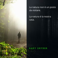 Quote by Gary Snider  #quotes #quote #aforismi #nature #natura #flowers #citazioni #naturequotes #GarySnider #Snider #Gary #GarySnider