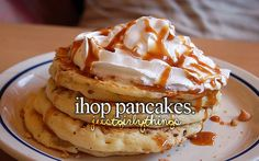just girly things >>> this is really bad. I've never had IHOP pancakes before :X -Maddie x