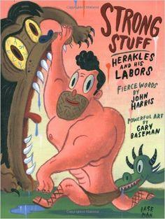 Strong Stuff: Herakles and His Labors: John Harris, Gary Baseman: 9780892367849: Amazon.com: Books