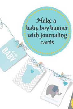 Make a baby boy banner with journaling cards