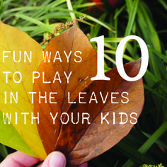 10 Fun Ways to Play in the Leaves with Your Kids